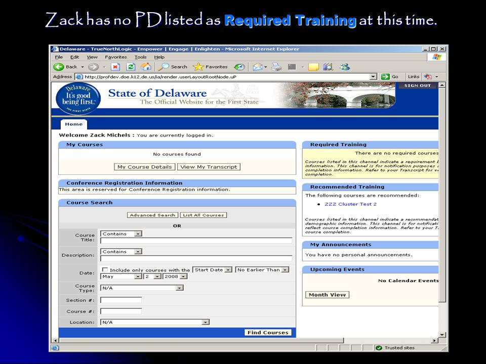 Zack has no PD listed as Required Training at this time. Delaware Department of EducationDelaware Department of Education DOE Single SignOnDOE Single