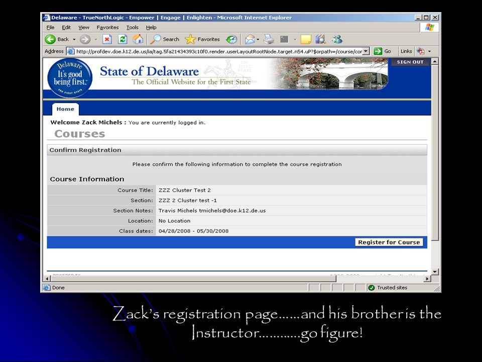Zacks registration page……and his brother is the Instructor……..….go figure!