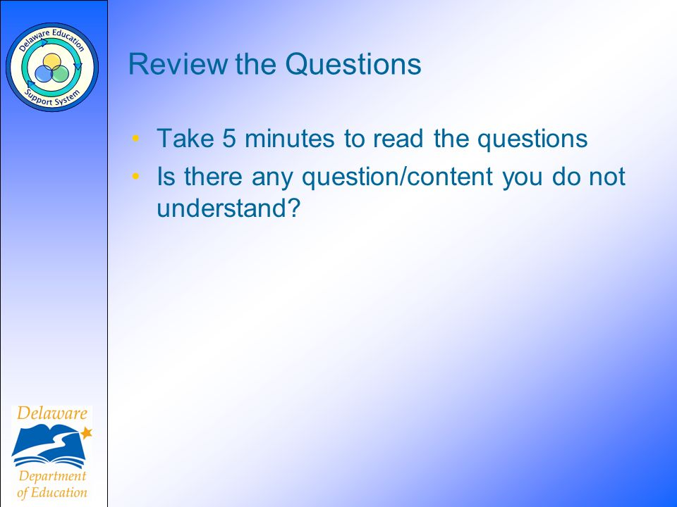 Review the Questions Take 5 minutes to read the questions Is there any question/content you do not understand?