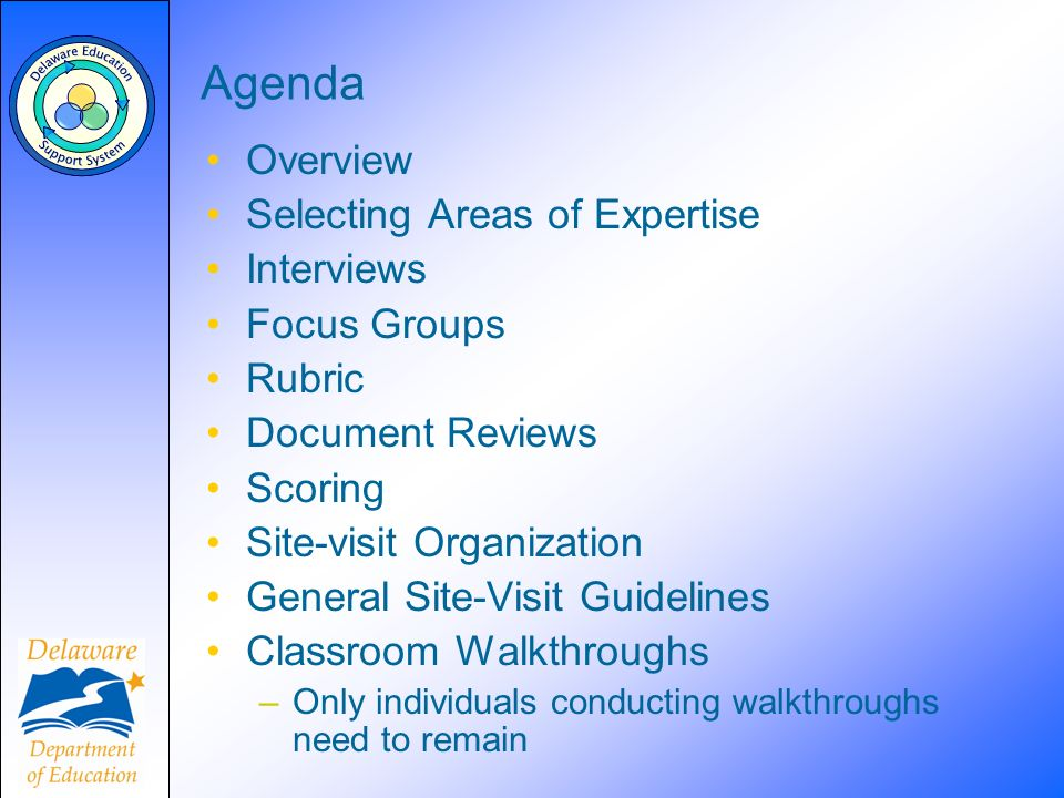 Agenda Overview Selecting Areas of Expertise Interviews Focus Groups Rubric Document Reviews Scoring Site-visit Organization General Site-Visit Guidel