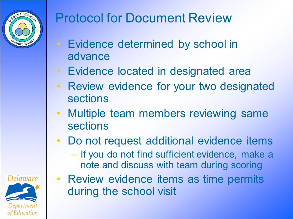 Protocol for Document Review Evidence determined by school in advance Evidence located in designated area Review evidence for your two designated sect