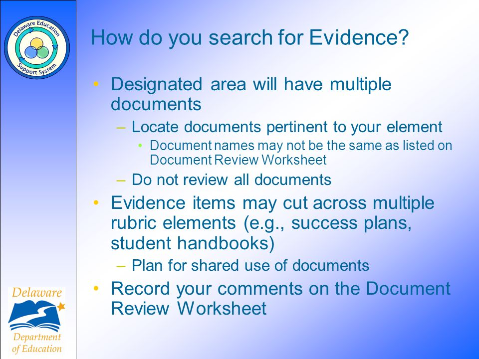 How do you search for Evidence? Designated area will have multiple documents –Locate documents pertinent to your element Document names may not be the