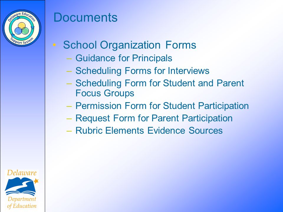 Documents School Organization Forms –Guidance for Principals –Scheduling Forms for Interviews –Scheduling Form for Student and Parent Focus Groups –Pe