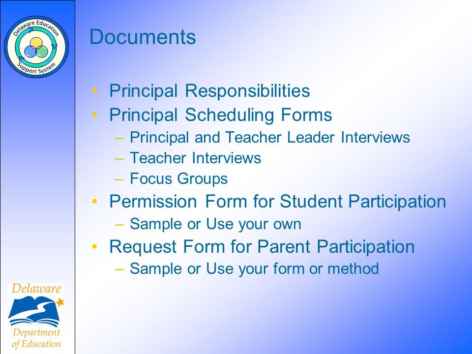 Documents Principal Responsibilities Principal Scheduling Forms –Principal and Teacher Leader Interviews –Teacher Interviews –Focus Groups Permission