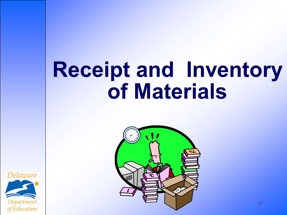 27 Receipt and Inventory of Materials