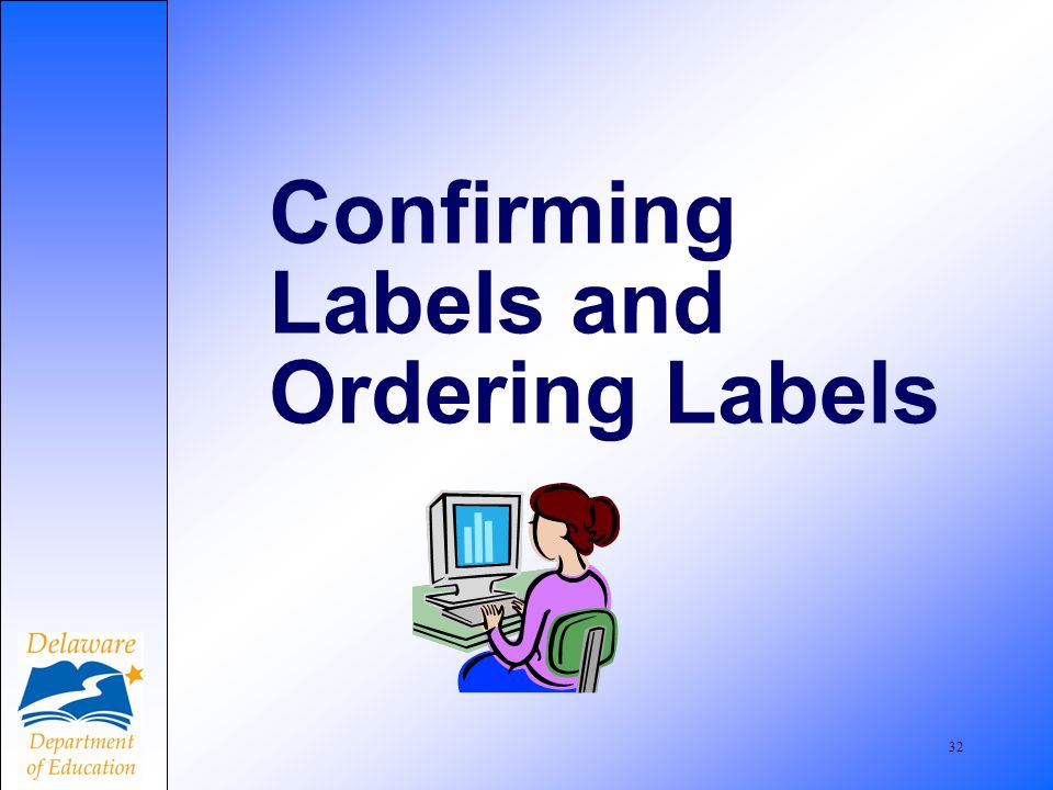 32 Confirming Labels and Ordering Labels