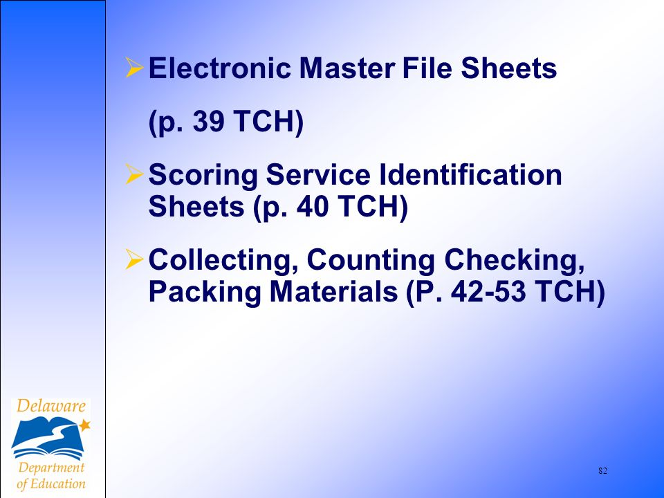 82 Electronic Master File Sheets (p. 39 TCH) Scoring Service Identification Sheets (p.