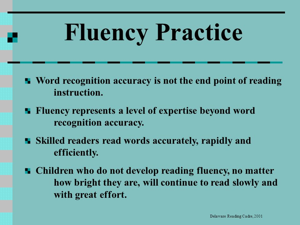 Help students gain reading fluency Teacher-modeling Repeated guided reading (Handbook of Reading Research, 2000).
