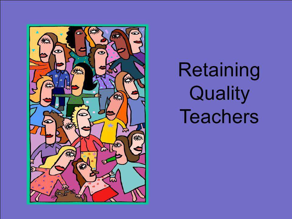 Retaining Quality Teachers