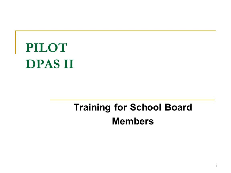 1 PILOT DPAS II Training for School Board Members