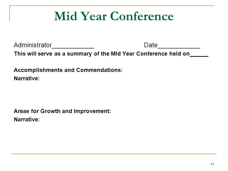 63 Mid Year Conference Administrator____________ Date____________ This will serve as a summary of the MId Year Conference held on______ Accomplishment