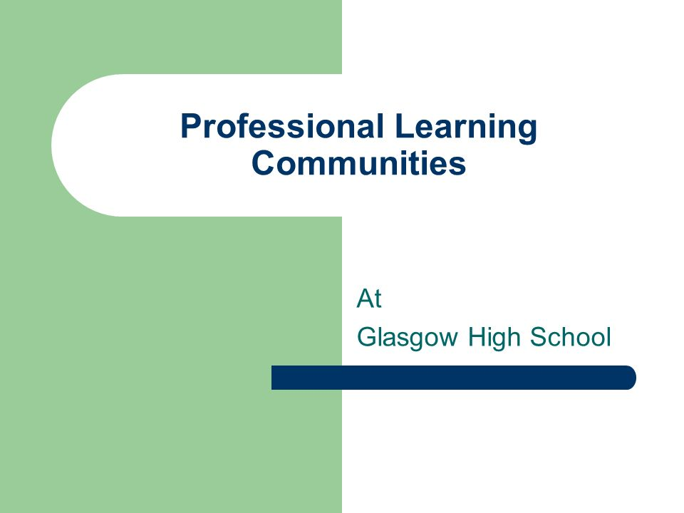 Professional Learning Communities At Glasgow High School