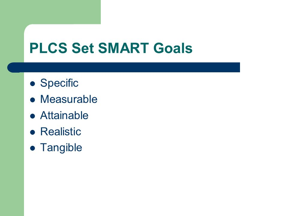 PLCS Set SMART Goals Specific Measurable Attainable Realistic Tangible