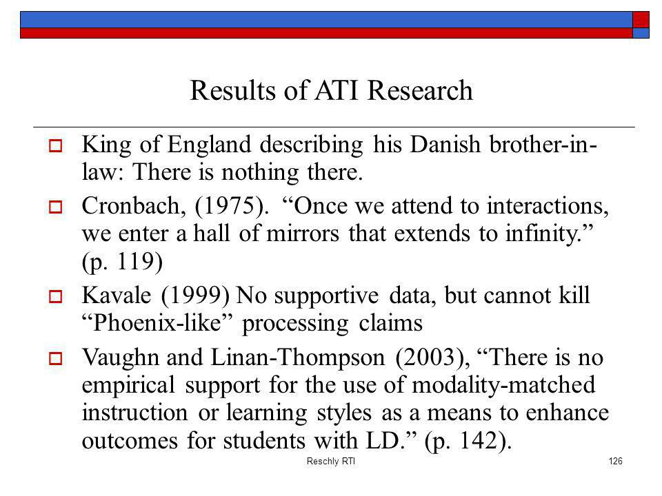 Reschly RTI126 Results of ATI Research King of England describing his Danish brother-in- law: There is nothing there.