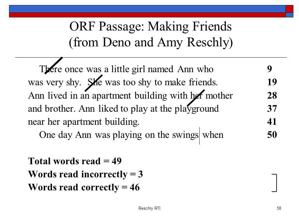 Reschly RTI58 ORF Passage: Making Friends (from Deno and Amy Reschly) There once was a little girl named Ann who 9 was very shy.