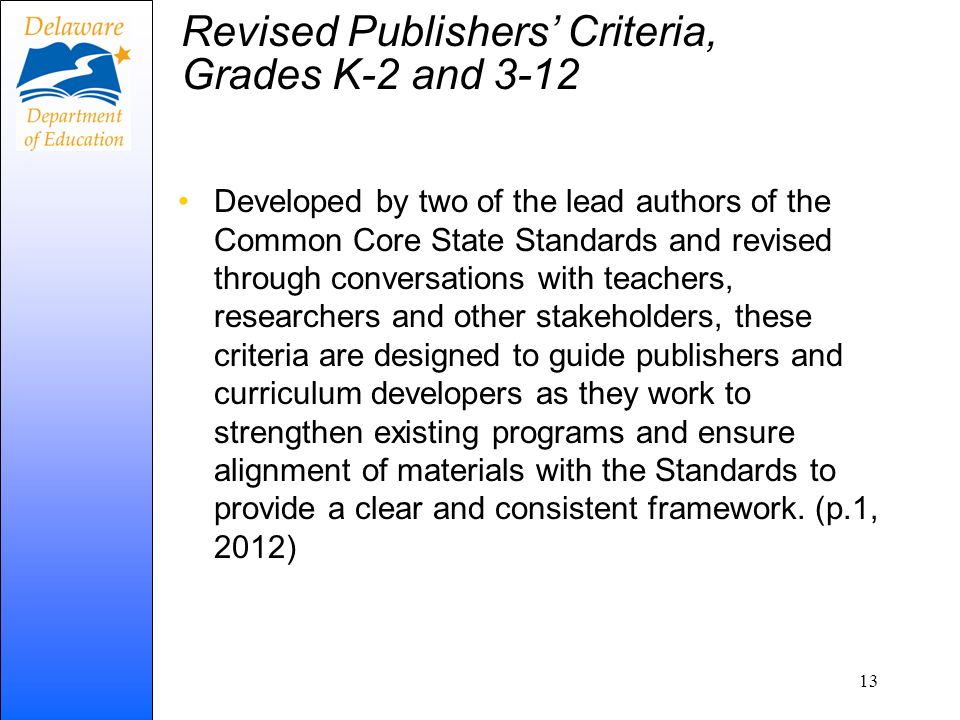 Revised Publishers Criteria, Grades K-2 and 3-12 Developed by two of the lead authors of the Common Core State Standards and revised through conversat