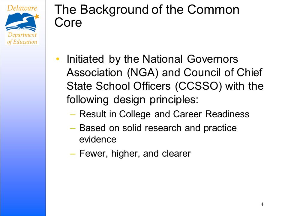The Background of the Common Core Initiated by the National Governors Association (NGA) and Council of Chief State School Officers (CCSSO) with the fo