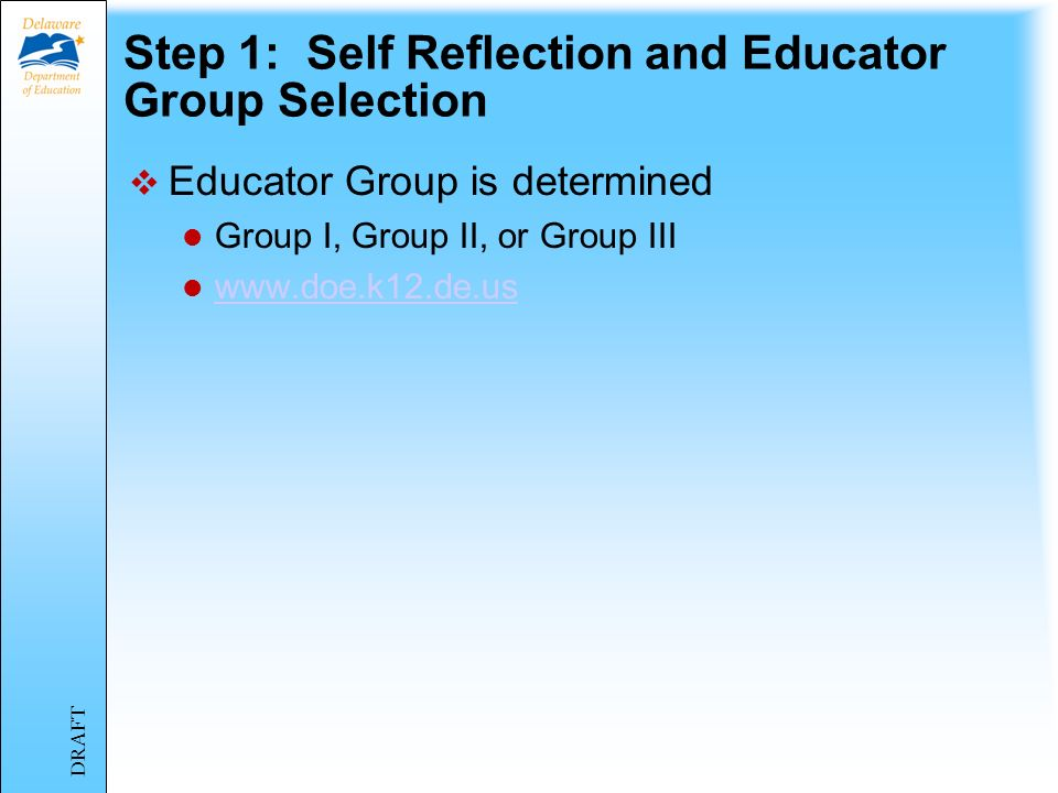 Process Step 1: Self Reflection and Educator Group Selection Step 2: Roster Identification and Measure(s) Selection Step 3: Analysis, Target/Goal Setting, Fall Conference Step 4: Observation(s), Formative Feedback, Spring Conference Step 5: Summative Evaluation DRAFT