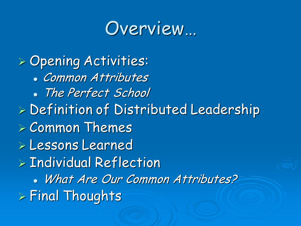 Overview… Opening Activities: Opening Activities: Common Attributes Common Attributes The Perfect School The Perfect School Definition of Distributed