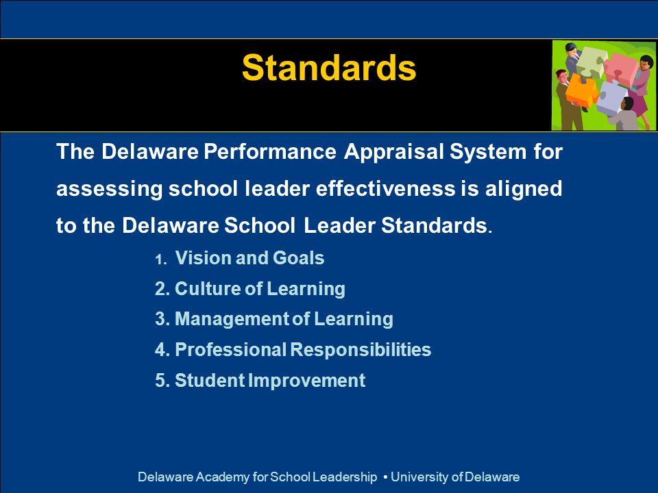 Delaware Academy for School Leadership University of Delaware Standards The Delaware Performance Appraisal System for assessing school leader effectiv