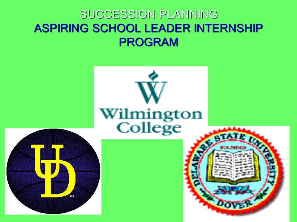SUCCESSION PLANNING ASPIRING SCHOOL LEADER INTERNSHIP PROGRAM