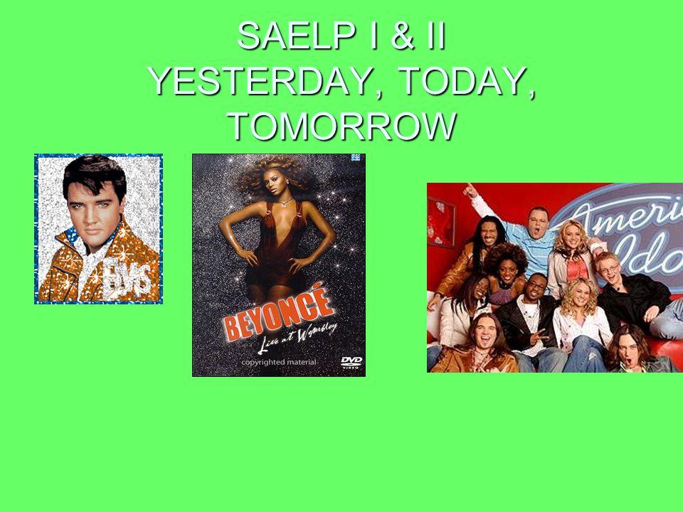 SAELP I & II YESTERDAY, TODAY, TOMORROW
