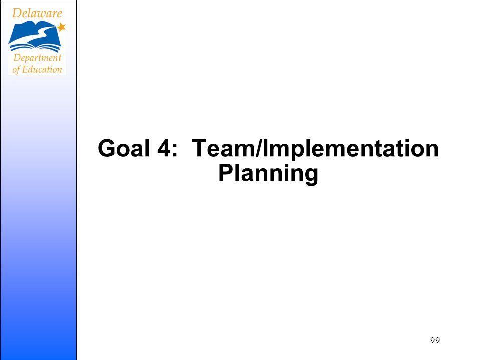 Goal 4: Team/Implementation Planning 99