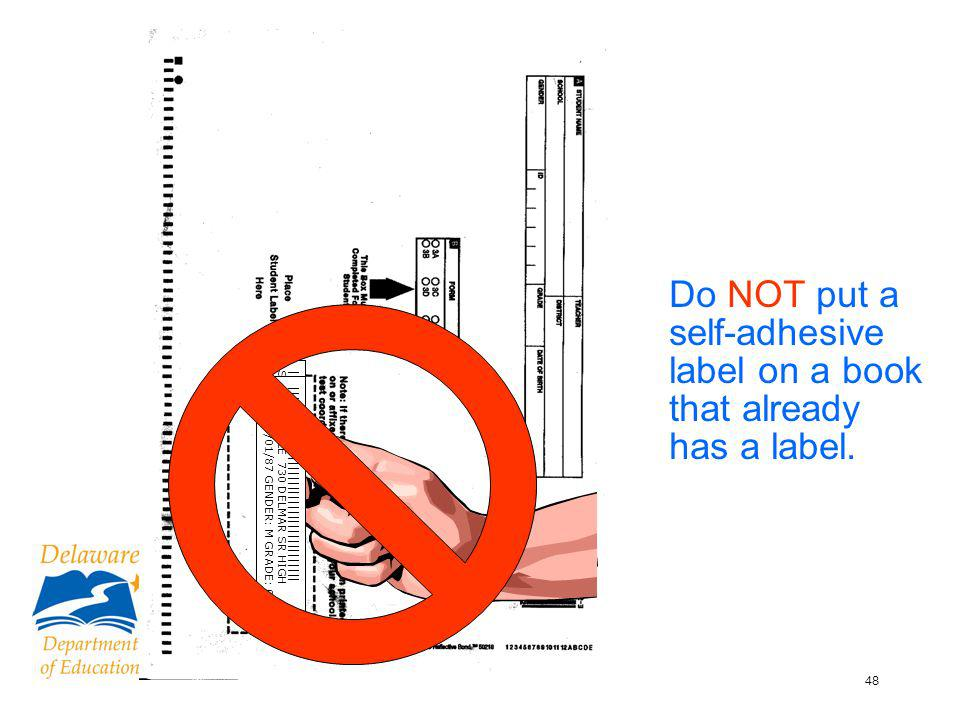 48 Do NOT put a self-adhesive label on a book that already has a label.