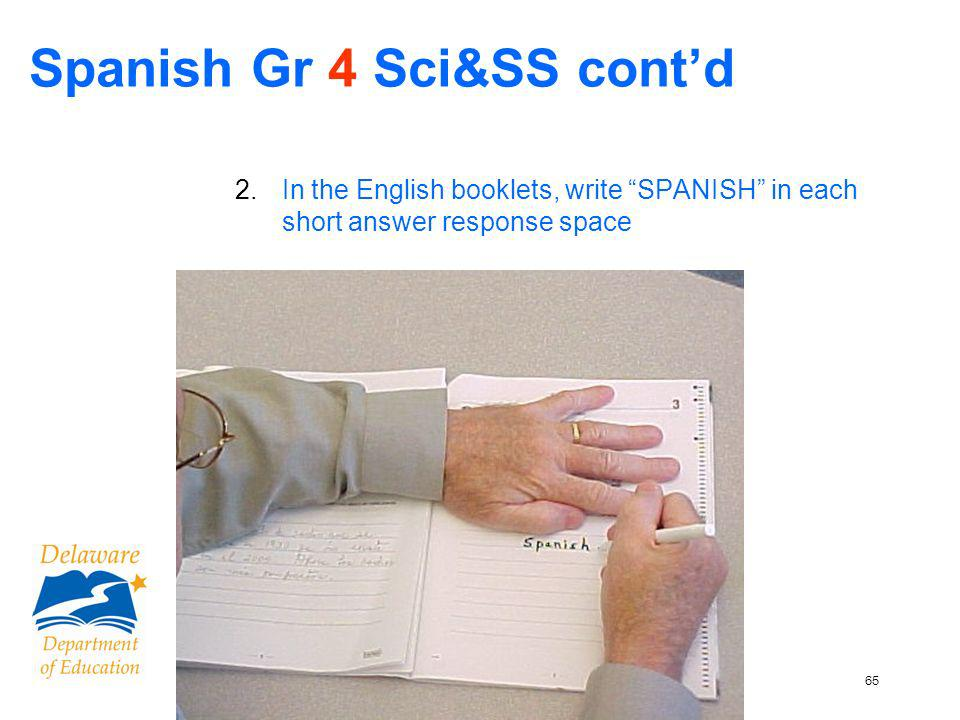 65 Spanish Gr 4 Sci&SS contd 2.In the English booklets, write SPANISH in each short answer response space
