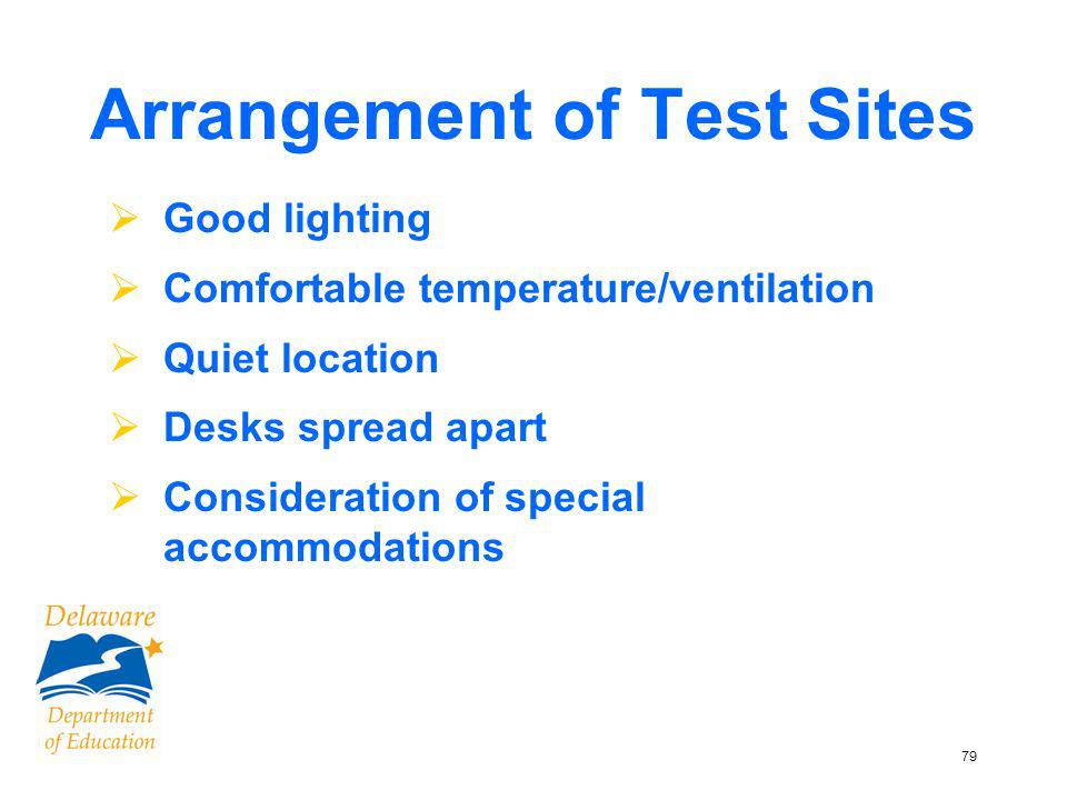 79 Arrangement of Test Sites Good lighting Comfortable temperature/ventilation Quiet location Desks spread apart Consideration of special accommodations