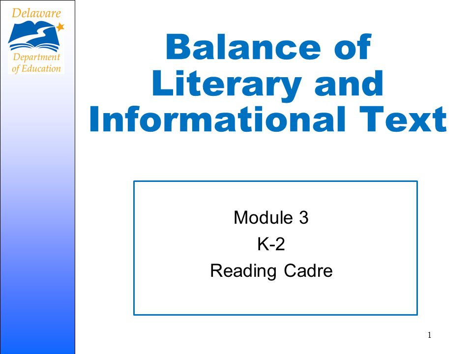 Balance of Literary and Informational Text Module 3 K-2 Reading Cadre 1