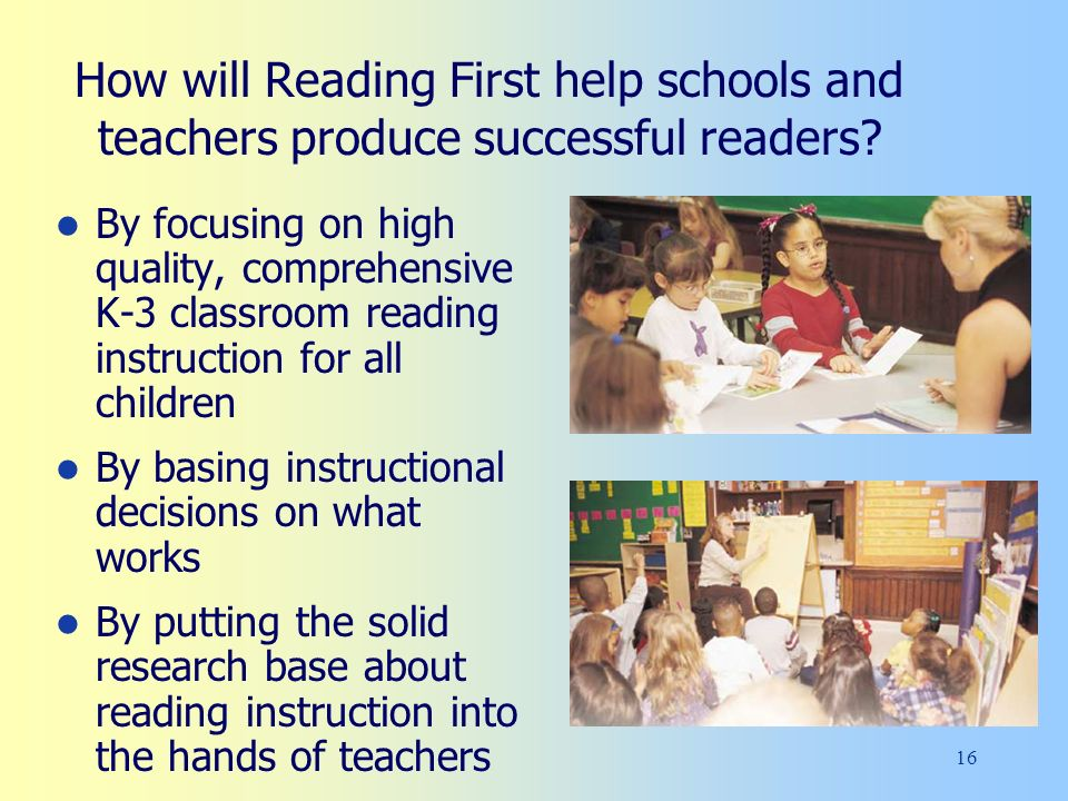16 How will Reading First help schools and teachers produce successful readers.