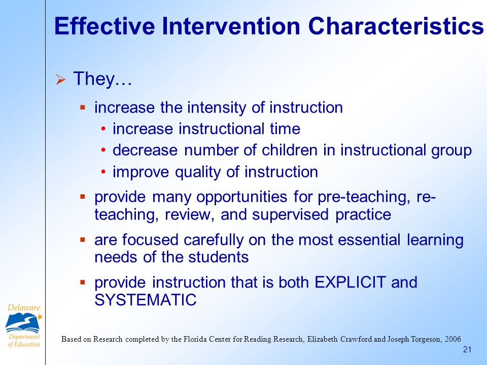19 An Intervention IS A scientifically researched-based program used IN ADDITION to the core curriculum to help students with significant deficits rea