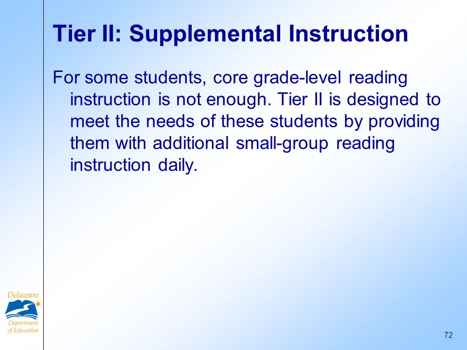 70 The concept of three tiers of instruction The 3-tier model (University of Texas System/Texas Education Agency, 2005) is a general framework and jus