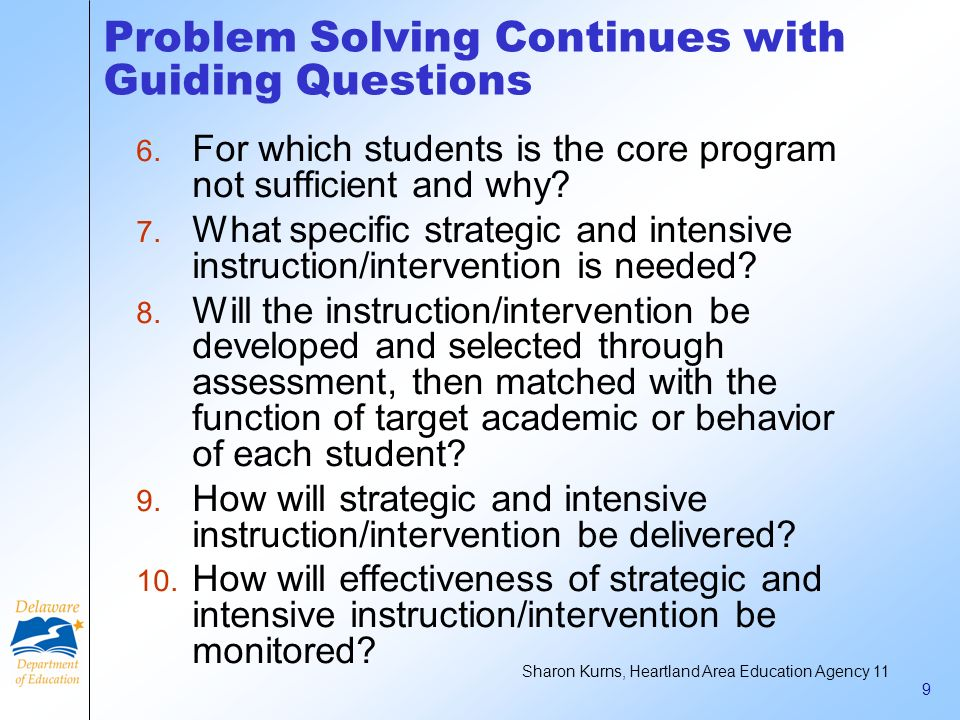 18 An Intervention Is NOT Moving the student to another seat Referring the student to special education Adjusting the level of questions on an assessment Teaching the core curriculum Retaining the student Simply observing the student in the classroom Suspending the student Allowing the student to use a calculator Information based on research from Karen Burggraf, MEd and Arden Sotomayor, MEd, 2007