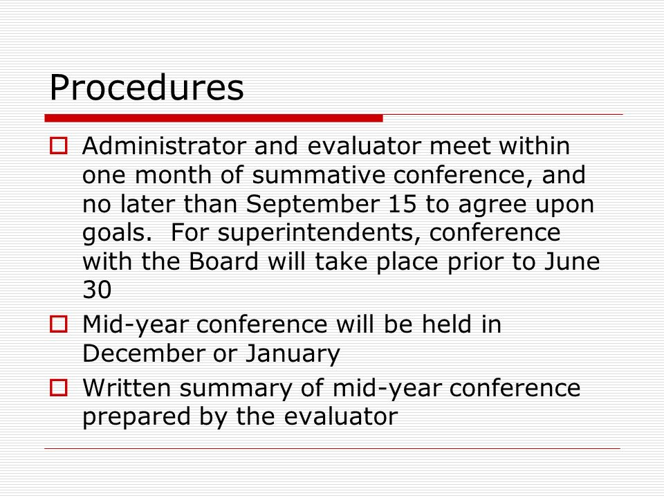 Procedures Administrator and evaluator meet within one month of summative conference, and no later than September 15 to agree upon goals. For superint
