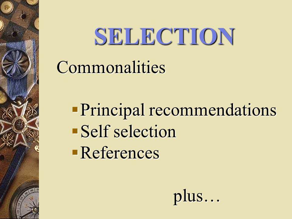 SELECTION Commonalities Principal recommendations Principal recommendations Self selection Self selection References Referencesplus…
