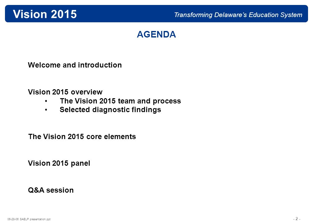 - 22 - 06-28-06 SAELP presentation.ppt Vision 2015 Transforming Delawares Education System **** UNUSED SLIDES ***