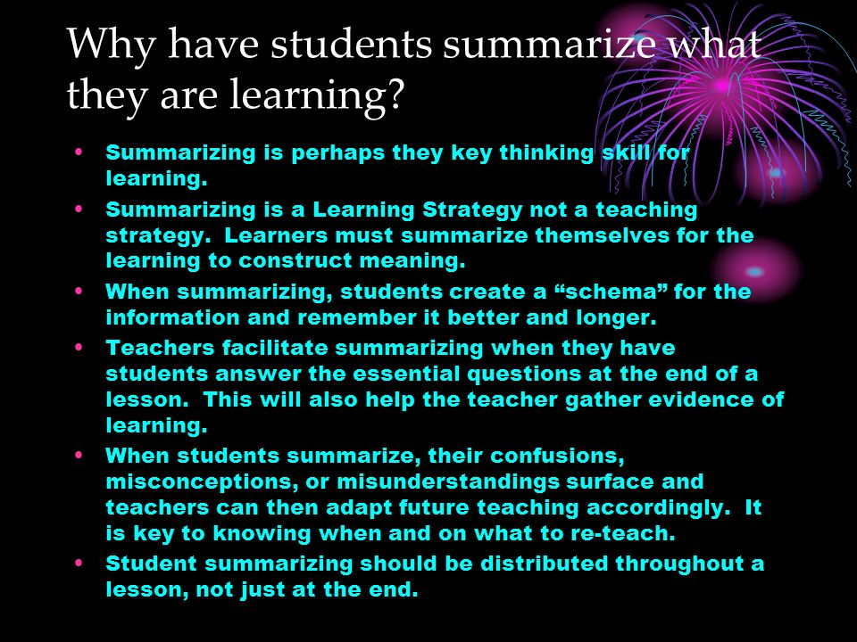Why have students summarize what they are learning.