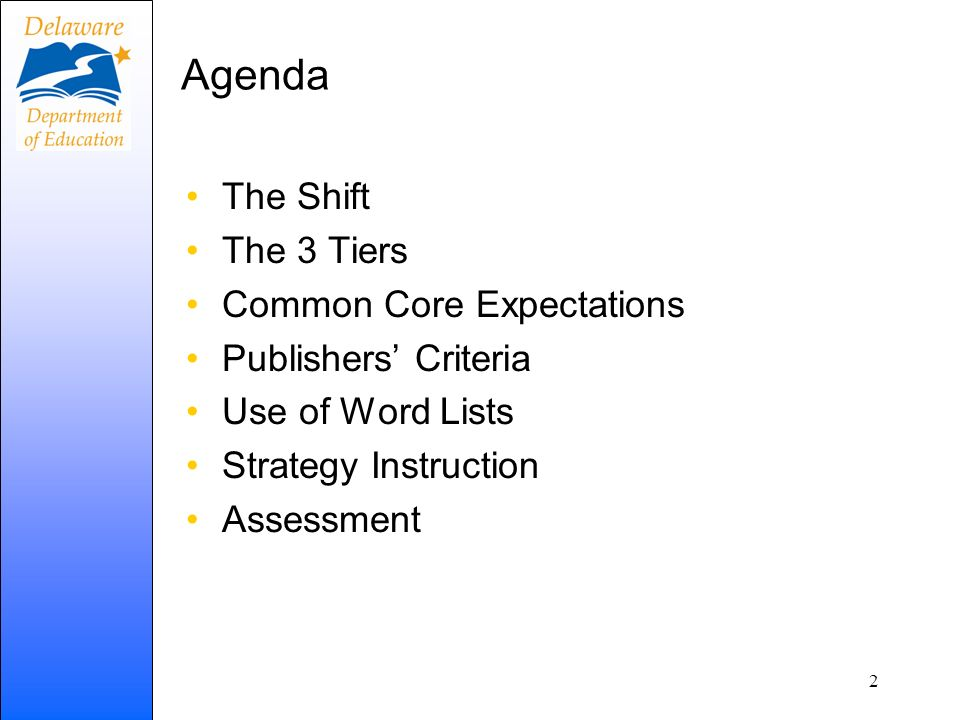 Agenda The Shift The 3 Tiers Common Core Expectations Publishers Criteria Use of Word Lists Strategy Instruction Assessment 2