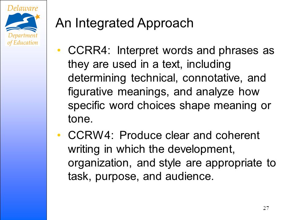 An Integrated Approach CCRR4: Interpret words and phrases as they are used in a text, including determining technical, connotative, and figurative mea