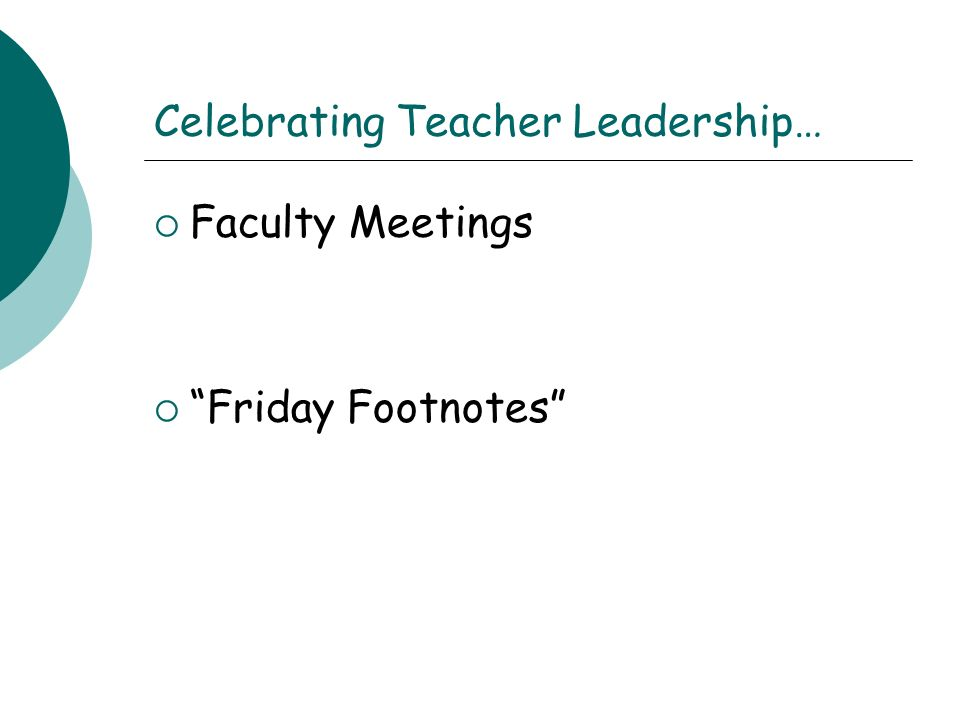Celebrating Teacher Leadership… Faculty Meetings Friday Footnotes