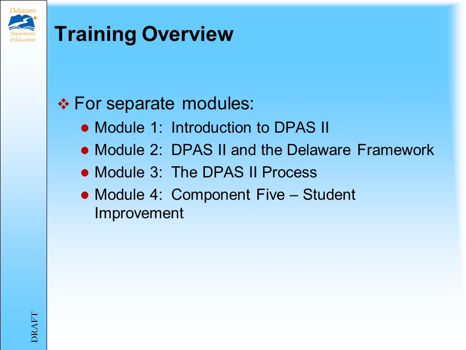 The Delaware Performance Appraisal System II for Teachers August 2013 Training Module 2 The Delaware Framework Review and Components 1-5 Training for Teachers