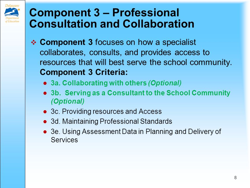 Component 2 – Professional Practice and Delivery of Service Component 2 focuses on interactions with students/stakeholders that reflect genuine respect and caring for individuals as well as the group.