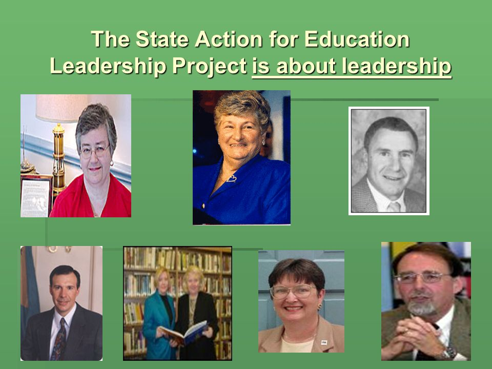 The State Action for Education Leadership Project is about leadership