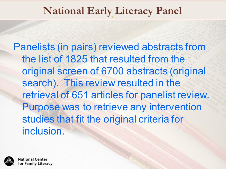 ` Panelists (in pairs) reviewed abstracts from the list of 1825 that resulted from the original screen of 6700 abstracts (original search). This revie