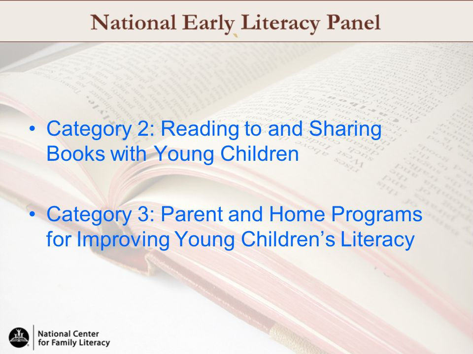 ` Category 2: Reading to and Sharing Books with Young Children Category 3: Parent and Home Programs for Improving Young Childrens Literacy