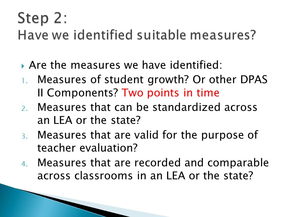 Are the measures we have identified: 1.Measures of student growth.