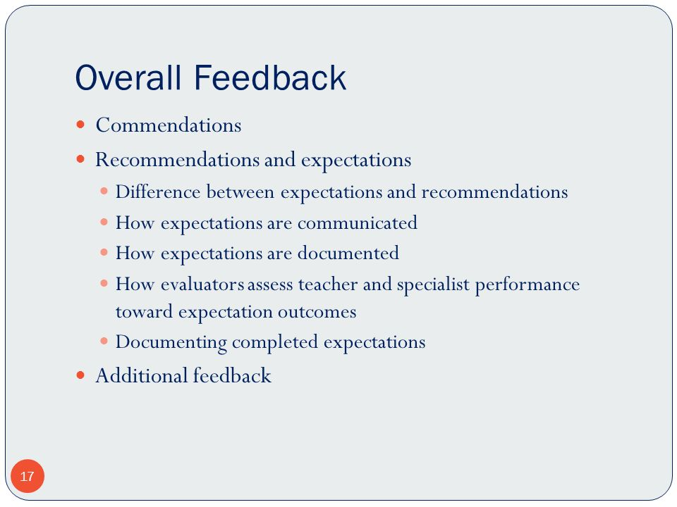 Overall Feedback Commendations Recommendations and expectations Difference between expectations and recommendations How expectations are communicated