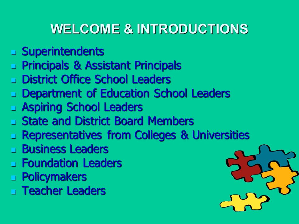 WELCOME & INTRODUCTIONS Superintendents Superintendents Principals & Assistant Principals Principals & Assistant Principals District Office School Lea